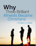 Why Three Brilliant Atheists Became Christians